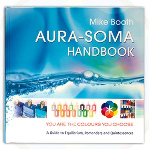 The Aura-Soma Handbook by Mike Booth