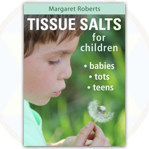 Tissue Salts for Children by Margaret Roberts